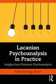 Lacanian Psychoanalysis in Practice - 1st Edition book cover