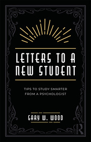 Letters to a New Student : Tips to Study Smarter from a Psychologist - 1st Edition book cover