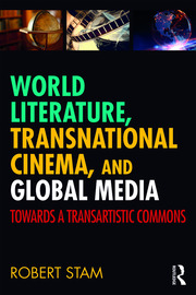 World Literature, Transnational Cinema, and Global Media - 1st Edition book cover