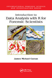 Introduction to Data Analysis with R for Forensic Scientists -  1st Edition book cover