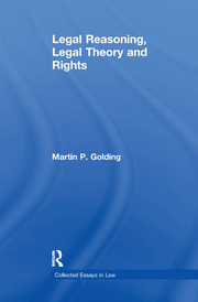 Legal Reasoning, Legal Theory and Rights - 1st Edition book cover