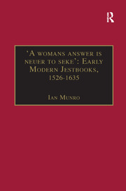 'A womans answer is neuer to seke': Early Modern Jestbooks, 1526–1635 - 1st Edition book cover
