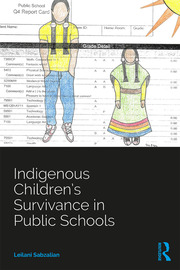 Indigenous Children's Survivance in Public Schools - 1st Edition book cover