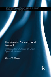 The Church, Authority, and Foucault - 1st Edition book cover
