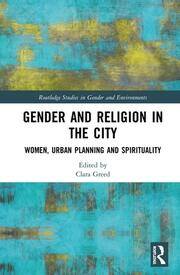 Gender and Religion in the City : Women, Urban Planning and Spirituality - 1st Edition book cover