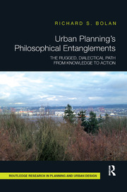 Urban Planning's Philosophical Entanglements : The Rugged, Dialectical Path from Knowledge to Action - 1st Edition book cover