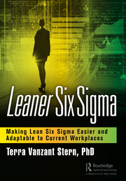 Leaner Six Sigma : Making Lean Six Sigma Easier and Adaptable to Current Workplaces - 1st Edition book cover