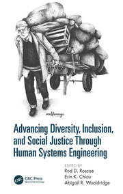 Advancing Diversity, Inclusion, and Social Justice Through Human Systems Engineering - 1st Edition book cover