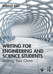 Writing for Engineering and Science Students : Staking Your Claim - 1st Edition book cover