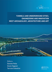 Tunnels and Underground Cities. Engineering and Innovation Meet Archaeology, Architecture and Art: Proceedings of the WTC 2019 ITA-AITES World Tunnel Congress (WTC 2019), May 3-9, 2019, Naples, Italy