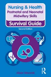 Postnatal and Neonatal Midwifery Skills: Survival Guide