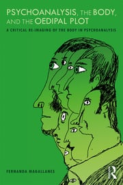 Psychoanalysis, the Body, and the Oedipal Plot - 1st Edition book cover