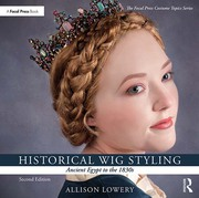 Historical Wig Styling: Ancient Egypt to the 1830s - 2nd Edition book cover