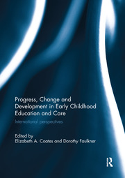 Progress, Change and Development in Early Childhood Education and Care - 1st Edition book cover