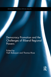 Democracy Promotion and the Challenges of Illiberal Regional Powers - 1st Edition book cover