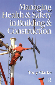Managing Health and Safety in Building and Construction - 1st Edition book cover