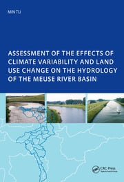 Assessment of the Effects of Climate Variability and Land-Use Changes on the Hydrology of the Meuse River Basin: PhD: UNESCO-IHE Institute, Delft
