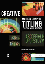 Creative Motion Graphic Titling for Film, Video, and the Web - 1st Edition book cover