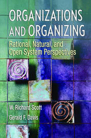 Organizations and Organizing : Rational, Natural and Open Systems Perspectives - 1st Edition book cover
