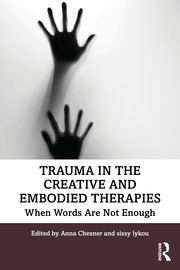 Trauma in the Creative and Embodied Therapies - 1st Edition book cover