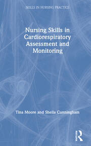 Nursing Skills in Cardiorespiratory Assessment and Monitoring - 1st Edition book cover