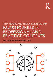 Nursing Skills in Professional and Practice Contexts - 1st Edition book cover