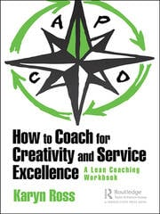 How to Coach for Creativity and Service Excellence - 1st Edition book cover