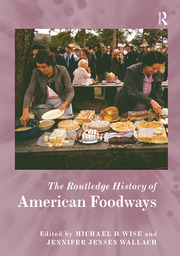 The Routledge History of American Foodways - 1st Edition book cover