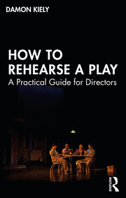 How to Rehearse a Play : A Practical Guide for Directors - 1st Edition book cover