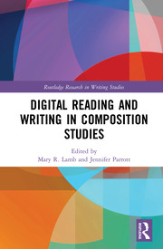 Digital Reading and Writing in Composition Studies