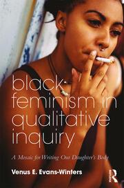 Black Feminism in Qualitative Inquiry - 1st Edition book cover