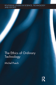 The Ethics of Ordinary Technology - 1st Edition book cover