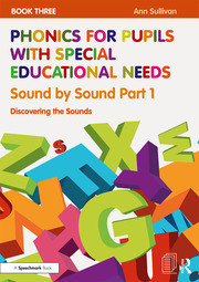 Phonics for Pupils with Special Educational Needs Book 3: Sound by Sound Part 1 - 1st Edition book cover
