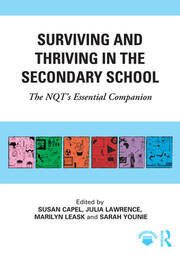 Surviving and Thriving in the Secondary School : The NQT's Essential Companion - 1st Edition book cover