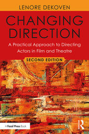 Changing Direction: A Practical Approach to Directing Actors in Film and Theatre - 2nd Edition book cover