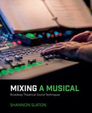 Mixing a Musical - 2nd Edition book cover
