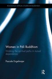 Women in Pāli Buddhism: Walking the Spiritual Paths in Mutual Dependence