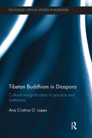Tibetan Buddhism in Diaspora: Cultural re-signification in practice and institutions