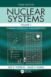 Nuclear Systems Volume I: Thermal Hydraulic Fundamentals, Third Edition