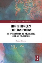 North Korea's Foreign Policy: The DPRK's Part on the International Scene and Its Audiences
