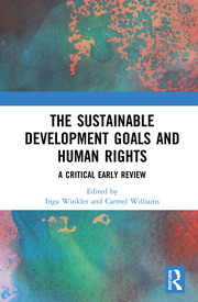 The Sustainable Development Goals and Human Rights: A Critical Early Review