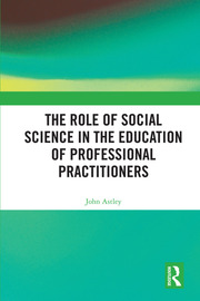 The Role of Social Science in the Education of Professional Practitioners - 1st Edition book cover