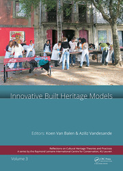 Innovative Built Heritage Models: Edited contributions to the International Conference on Innovative Built Heritage Models and Preventive Systems (CHANGES 2017), February 6-8, 2017, Leuven, Belgium