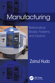 Manufacturing: Mathematical Models, Problems, and Solutions