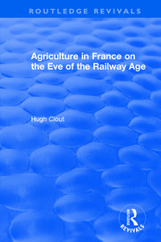 Routledge Revivals: Agriculture in France on the Eve of the Railway Age (1980) - 1st Edition book cover