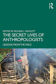 The Secret Lives of Anthropologists - 1st Edition book cover