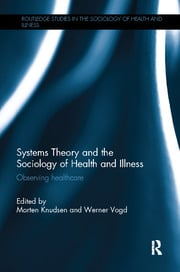 Systems Theory and the Sociology of Health and Illness - 1st Edition book cover