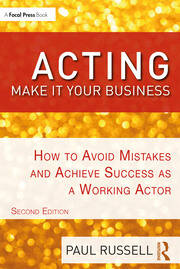 Acting: Make It Your Business : How to Avoid Mistakes and Achieve Success as a Working Actor - 2nd Edition book cover