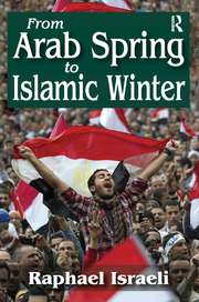 From Arab Spring to Islamic Winter - 1st Edition book cover