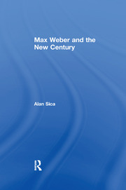 Max Weber and the New Century - 1st Edition book cover